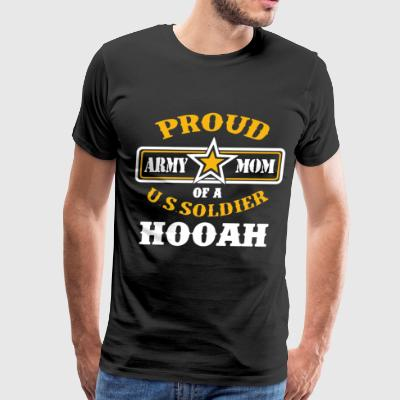 proud army mom of a u s soldier hooah t-shirts - Men's Premium T-Shirt
