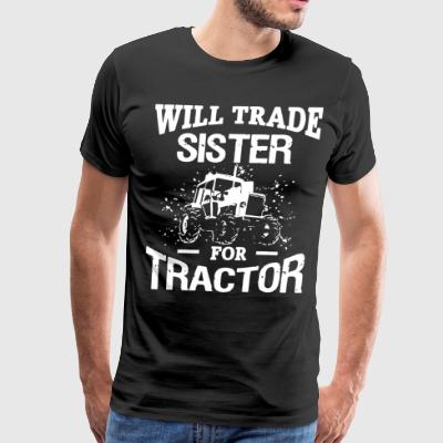 Will trade sister for tractor - Men's Premium T-Shirt