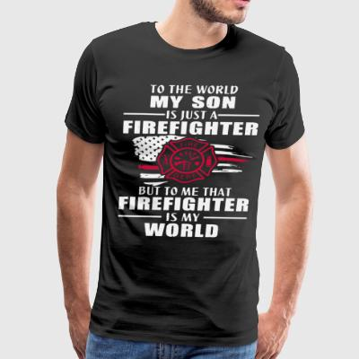 to the world my son is just a firefighter but to m - Men's Premium T-Shirt