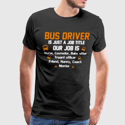 Bus driver is just a job title out job is nurse co - Men's Premium T-Shirt