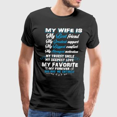 My wife is my best friend my greatest support my b - Men's Premium T-Shirt