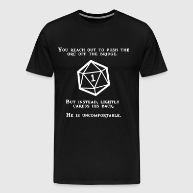 you reach out to push the orc off the bridge but i - Men's Premium T-Shirt