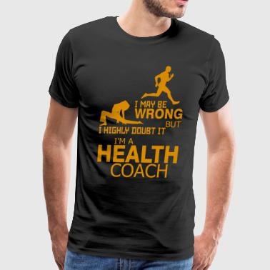 I Am A Heath Coach T Shirt - Men's Premium T-Shirt