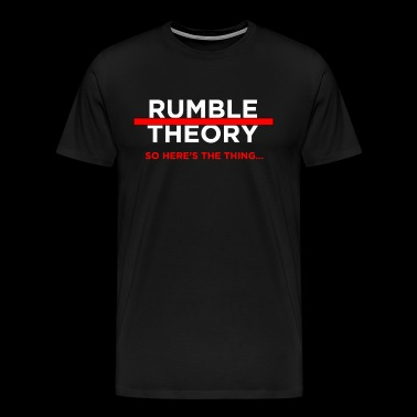 Podswoggle's Rumble Theory - Men's Premium T-Shirt