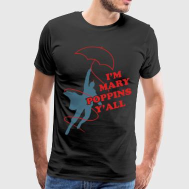 I'm mary poppins Y'all Yondu - Men's Premium T-Shirt