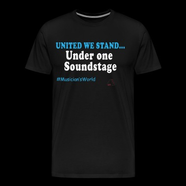 united we stand under one soundstage - Men's Premium T-Shirt