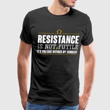 Electrician resistance is not futile it s voltage - Men's Premium T-Shirt