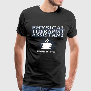 Physical therapist assistant powered by coffee - Men's Premium T-Shirt