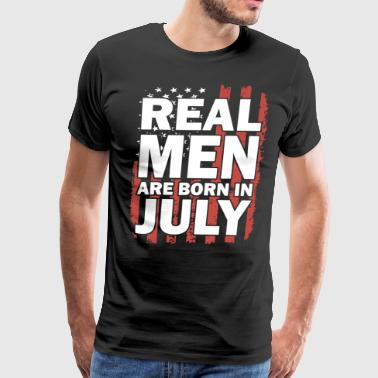 real men are born in july - Men's Premium T-Shirt