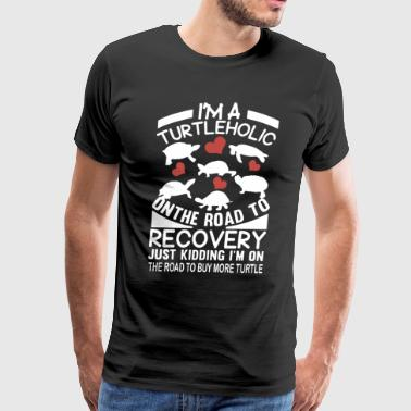 I am a turtleholic on the road to recovery just ki - Men's Premium T-Shirt