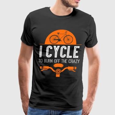 I Cycle To Burn Off The Crazy T Shirt - Men's Premium T-Shirt