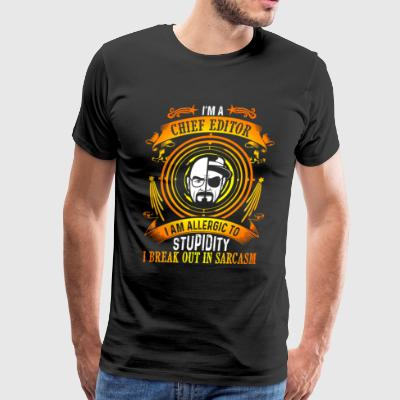 I'm A Chief Editor T Shirt - Men's Premium T-Shirt