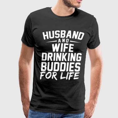 Husband and wife drinking buddies for life - Men's Premium T-Shirt