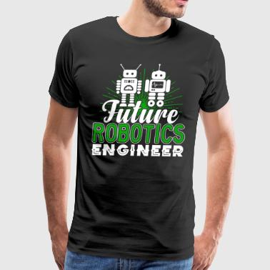 Future Robotics Engineer Shirt - Men's Premium T-Shirt