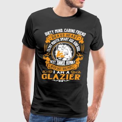 I Am A Glazier Shirt - Men's Premium T-Shirt