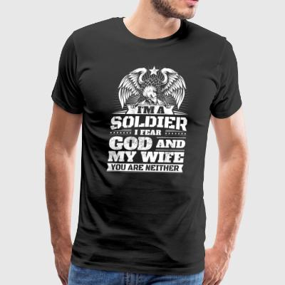 Cool Soldier Saying Fear God Wife Funny Gift - Men's Premium T-Shirt