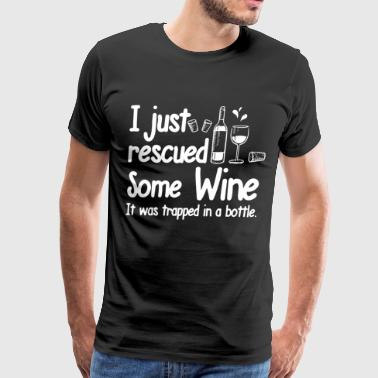 I just rescued some wine it was trapped in a bottl - Men's Premium T-Shirt