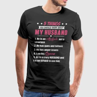 5 things you should know about my husband he is an - Men's Premium T-Shirt