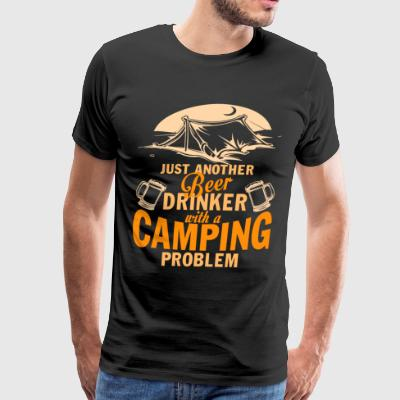 Beer Drinker With A Camping Problem T Shirt - Men's Premium T-Shirt