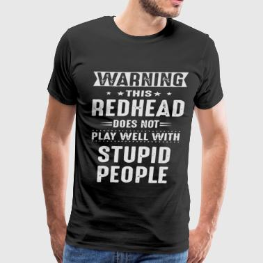 Warning this redhead does not play - Men's Premium T-Shirt