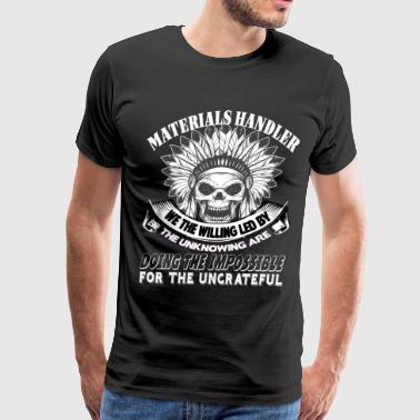 We Are Material Handlers T Shirt - Men's Premium T-Shirt