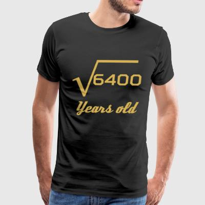 Square Root Of 6400 80 Years Old - Men's Premium T-Shirt