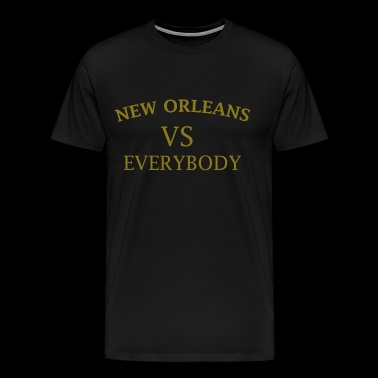 NEW ORLEANS VS EVERYBODY - Men's Premium T-Shirt