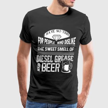 The Sweet Smell Of Diesel Grease And Beer T Shirt - Men's Premium T-Shirt