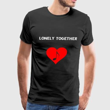 Lonely Together DJ Music Memory Tee Shirts Gifts - Men's Premium T-Shirt