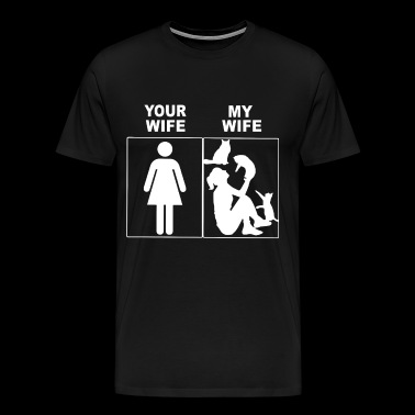 Your wife my wif - Men's Premium T-Shirt