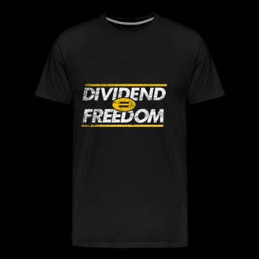 dividend freedom gift money trading speculation - Men's Premium T-Shirt