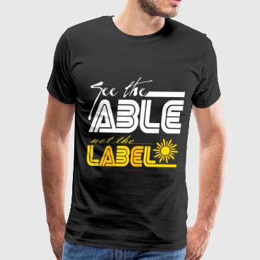 See the Able not the lable - Men's Premium T-Shirt