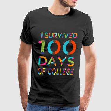 I Survived 100 Days of College - Men's Premium T-Shirt