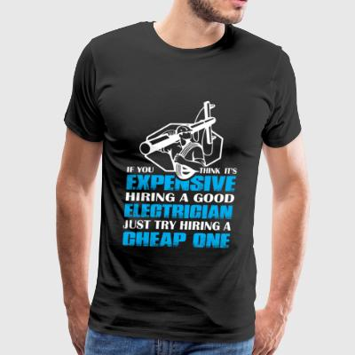 Hiring A Good Electrician T Shirt - Men's Premium T-Shirt
