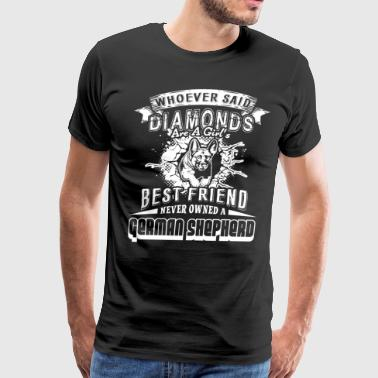 BEST FRIEND NEVER OWNED A GERMAN SHEPHERD SHIRT - Men's Premium T-Shirt