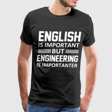 English is important but engineering is importante - Men's Premium T-Shirt
