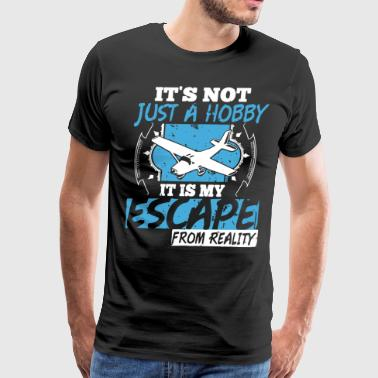 its not just a hobby it is my escape from reality - Men's Premium T-Shirt
