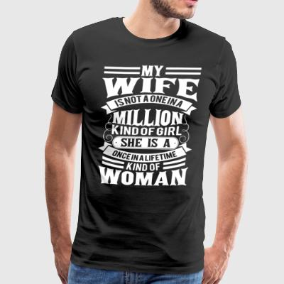 My wife is not a one in a million kind of girl she - Men's Premium T-Shirt