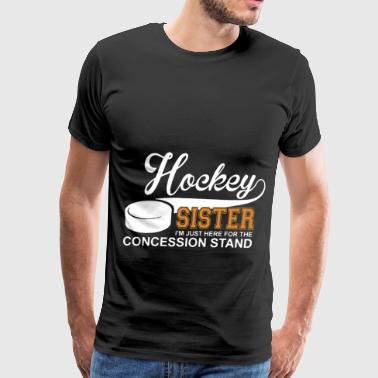 hockey sister I am just here for the concession st - Men's Premium T-Shirt