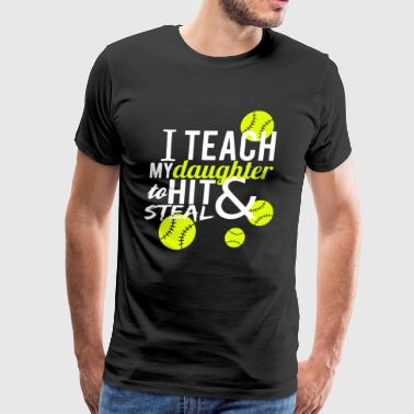 I Teach My Daughter To Hit And Steal T-shirt - Men's Premium T-Shirt