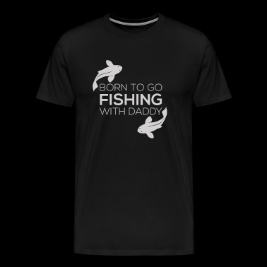 Fishing Clothes Fish Born To Go Fishing - Men's Premium T-Shirt