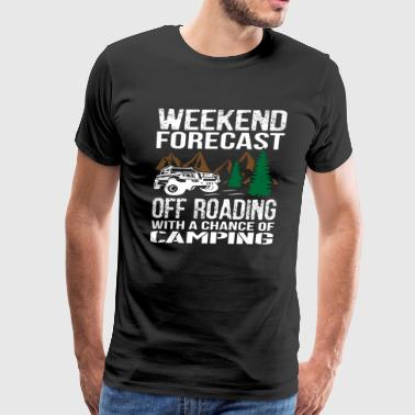 Offroad Jeep With Chance Of Camping - Men's Premium T-Shirt