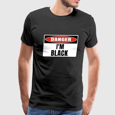 Danger i'm black - Men's Premium T-Shirt