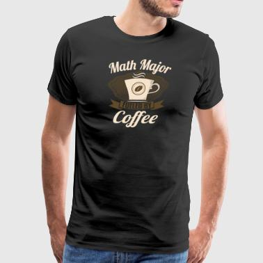 Math Major Fueled By Coffee - Men's Premium T-Shirt