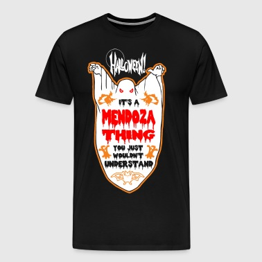 It's Mendoza Thing You Just Wouldn't Understand - Men's Premium T-Shirt