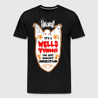 It's Wells Thing You Just Wouldn't Understand - Men's Premium T-Shirt