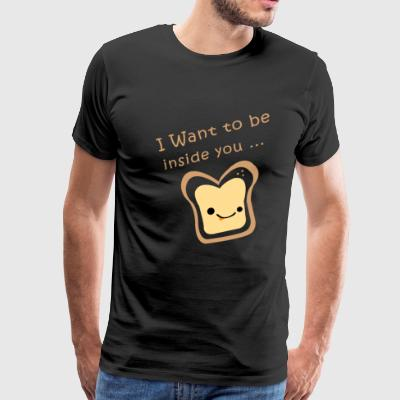 I Want To Be Inside You - Men's Premium T-Shirt
