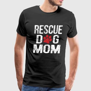 Rescue Dog Mom - Men's Premium T-Shirt