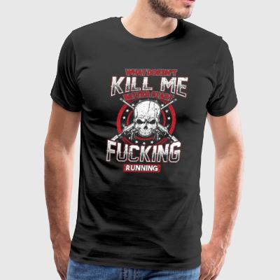 What Doesn t Kill Me! Badass! Skull! - Men's Premium T-Shirt
