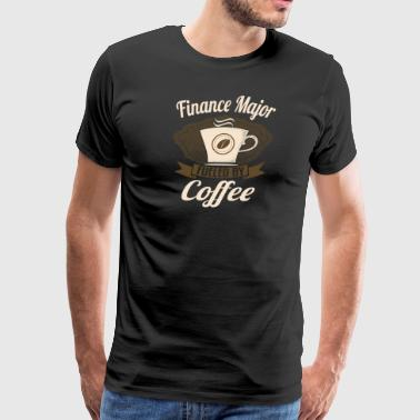 Finance Major Fueled By Coffee - Men's Premium T-Shirt
